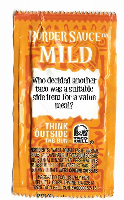 25 Things Taco Bell Sauce Packets Should Say (24 pics)