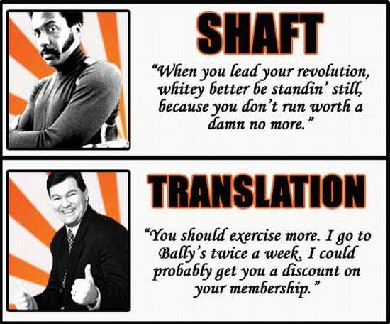 White Translations of Famous Blaxploitation Quotes (16 pics)