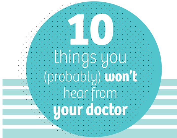 10 Things You Won't Hear From Your Doctor (infographic)