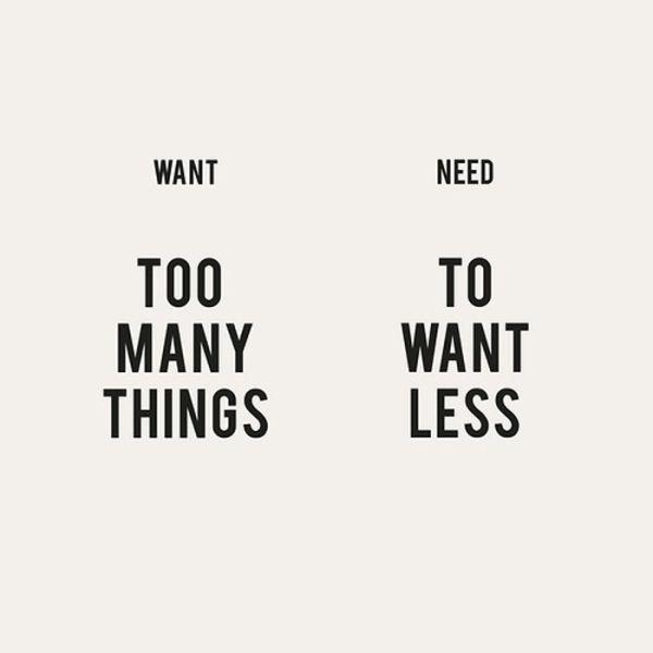 Want More, Need Less (32 pics)
