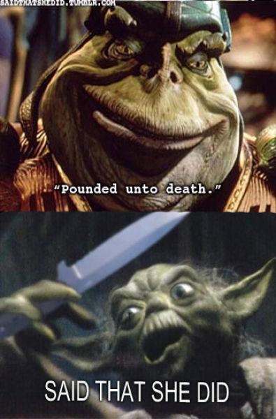 """Yoda Tumblr """"Said That She Did"""" (22 pics)"""
