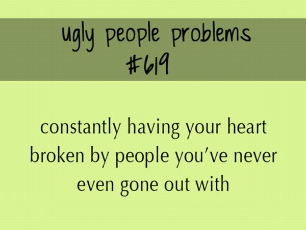 Ugly People Problems (78 pics)