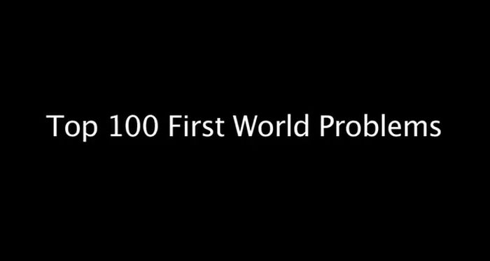 top_100_first_world_problems_01.jpg