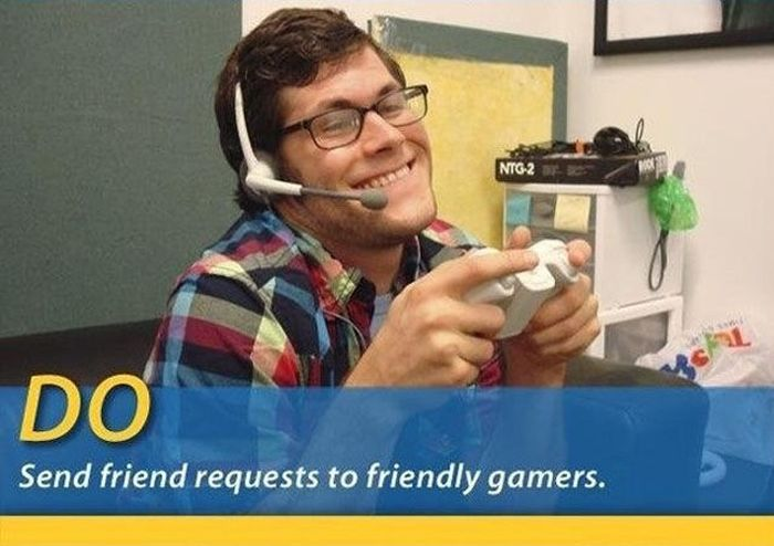 Dos and Don'ts of Polite Gaming Manners (10 pics)