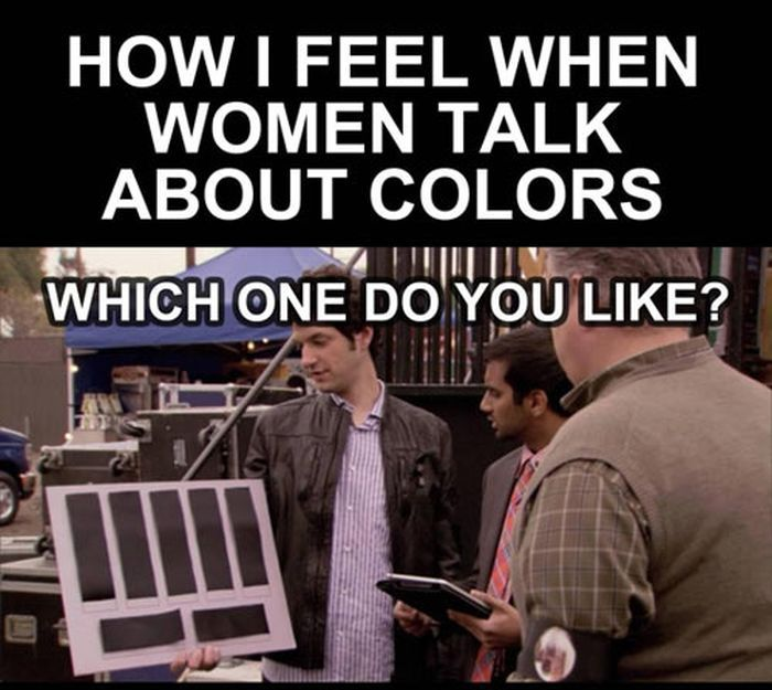 How I Feel When Women Talk About Colors (6 pics)