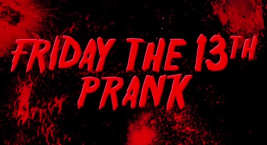 Scary Prank on Friday the 13th