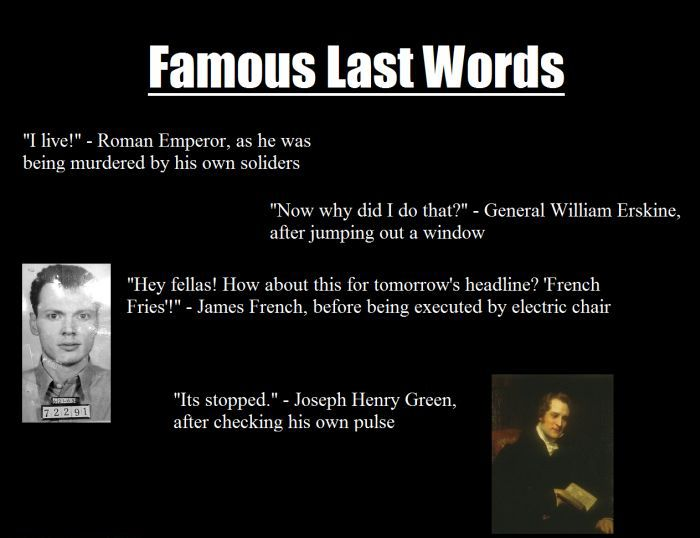 Famous Last Words (4 pics)