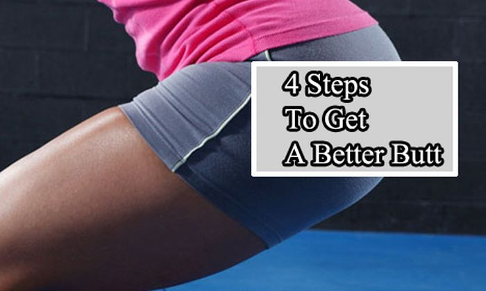 Four Steps To Get A Better Butt
