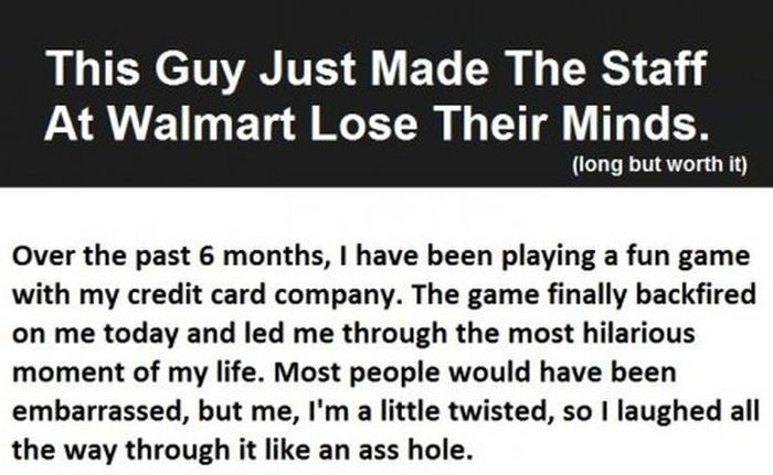 This Guy Drove The Staff At Wal Mart Absolutely Crazy (6 pics)