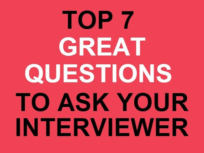 The Top 7 Greatest Questions To Ask At A Job Interview