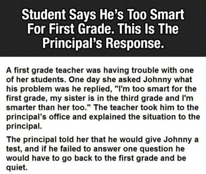 Kid Says He's Too Smart For The First Grade, The Principal's Response Is Priceless (3 pics)