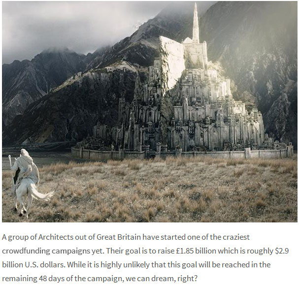 Architects In Britain Are Trying To Build A Full Scale Minas Tirith From Lord Of The Rings (5 pics)