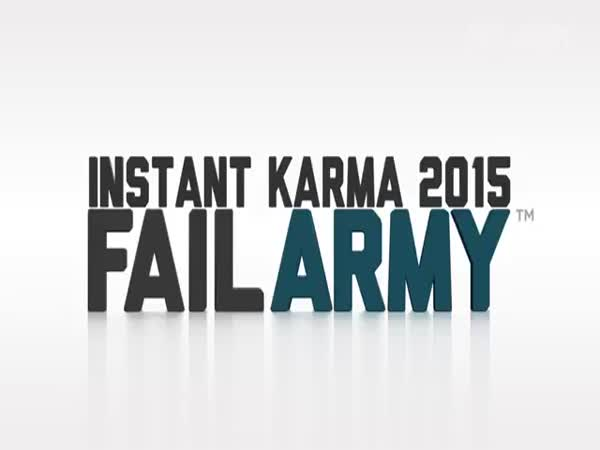Funniest Instant Karma Fails Compilation Of 2015