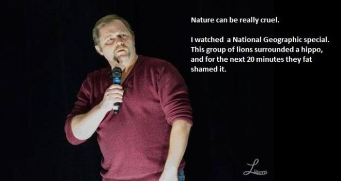 Comedians Get Paid To Say The Things You Wish You Could But Can't (25 pics)