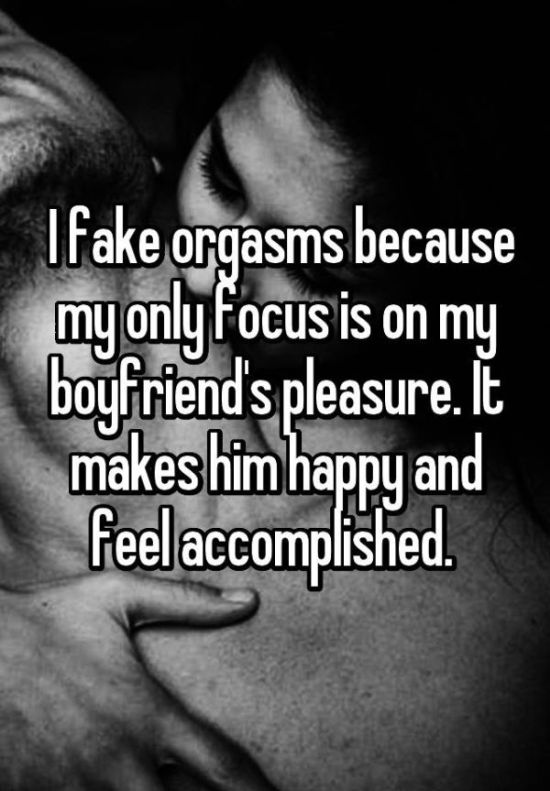 Women Admit The Reasons Why They Fake Orgasms (15 pics)
