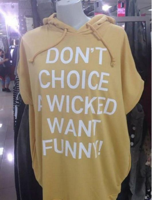 Funny Translation Fails That Created Ridiculous T-Shirt Quotes (25 pics)