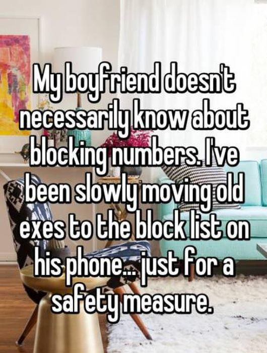 Women Reveal The Crazy Things That They've Done Behind Their Boyfriend's Back (15 pics)