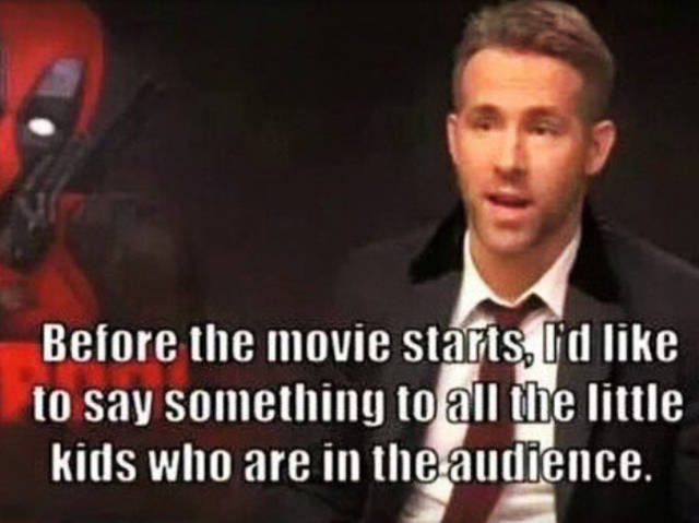 Ryan Reynolds Sends A Message To Kids Who Want To Watch Deadpool (11 pics)