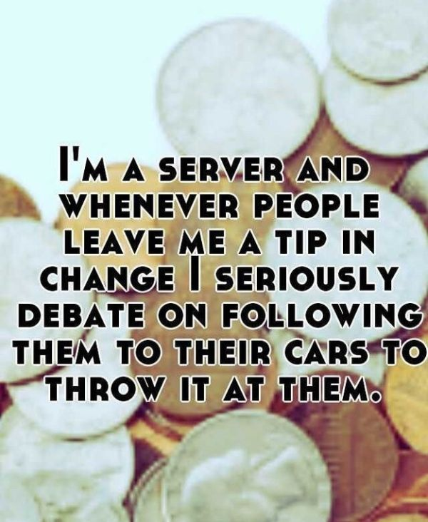 Confessions From Servers That Will Make You Want To Eat At Home (23 pics)
