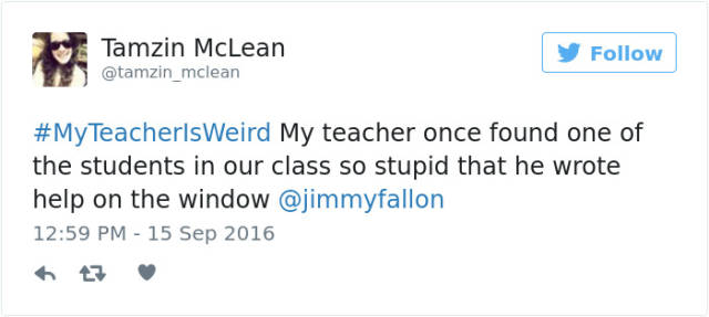 Twitter Users Share Funny Stories Explaining Why Their Teachers Are Weird (57 pics)