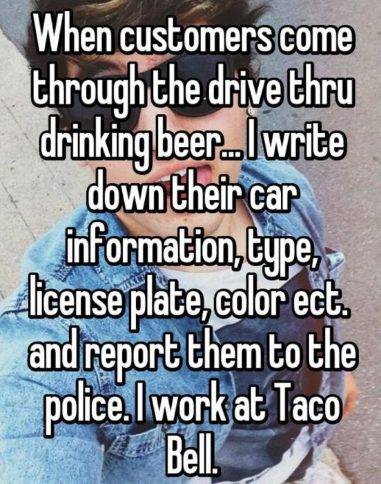 Employee Confessions That Will Ruin Taco Bell For Everyone (16 pics)