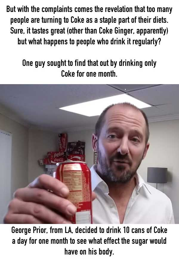 What Happens To Your Body When You Drink Only Coke For A Month (5 pics)