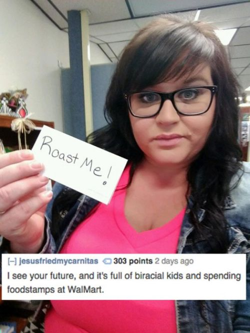 Women Who Asked To Get Roasted And Got Burned To A Crisp (17 pics)