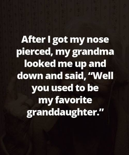 People Share Savage Things Their Grandmas Have Said To Them (20 pics)