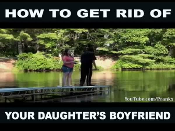 How To Get Rid Of Your Daughters Boyfriend