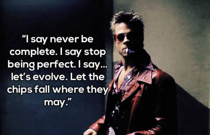 Tyler Durden Quotes That Will Make You Rethink Your Life (16 pics)