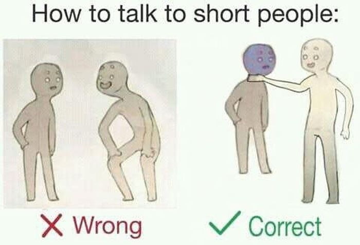 Everything You Need To Know About Talking To Short People (9 pics)