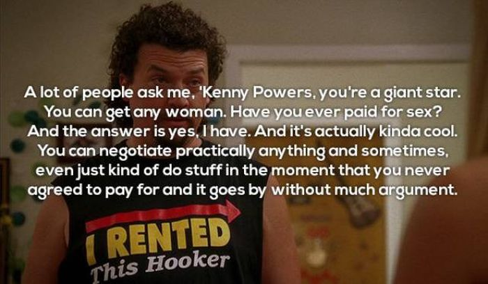 Kenny Powers Has All The Quotes You Have To Read (21 pics)