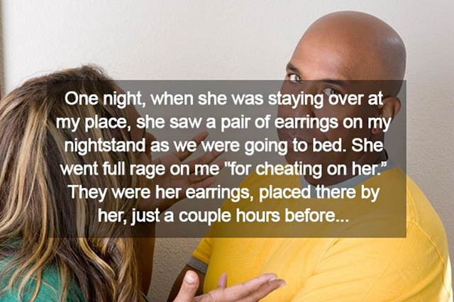 Men Reveal The Stupidest Little Things Their Girlfriends Have Got Mad At Them For (26 pics)