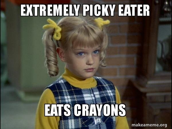 Memes About Picky Eaters (30 pics)