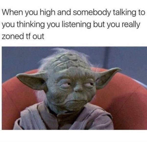 When You're High Memes (27 pics)