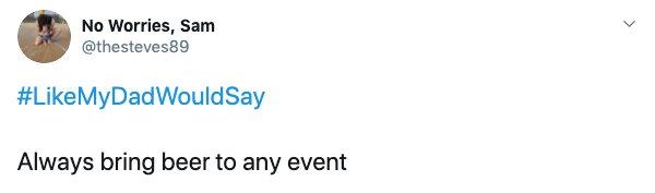 #LikeMyDadWouldSay Tweets (25 pics)