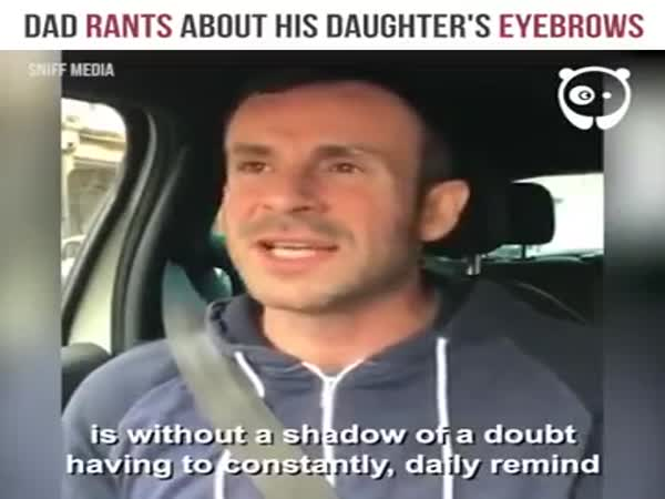Dad Rants About His Daughters Eyebrows