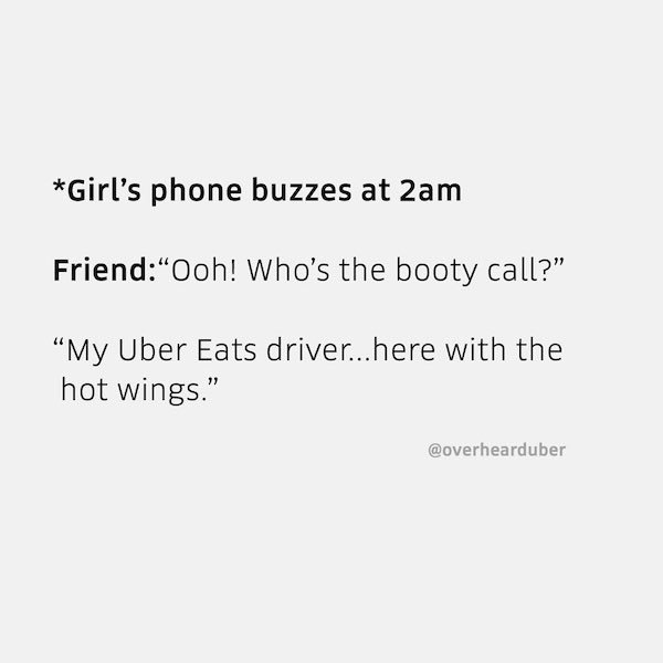 The Funniest Things Uber Drivers Have Ever Heard (27 pics)