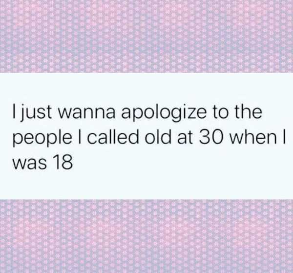 You Are Getting Old Memes And Tweets (36 pics)
