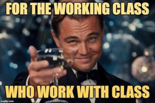 Working Class Memes (32 pics)