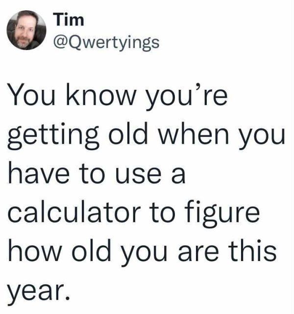 You Are Getting Old Tweets (27 pics)